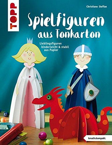 9783772441875: Spielfiguren aus Tonkarton (kreativ.kompakt.): Lieblingsfiguren kinderleicht & stabil aus Papier
