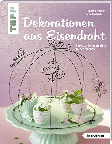 9783772442070: Dekorationen aus Eisendraht (kreativ.kompakt.)