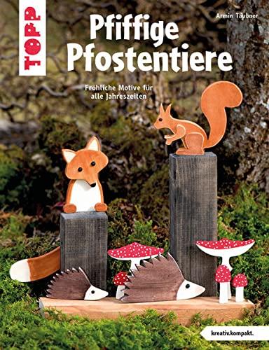 9783772442797: Pfiffige Pfostentiere (kreativ.kompakt): Fröhliche Motive für alle Jahreszeiten
