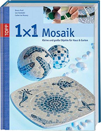 9783772450273: Mosaik - Topp 1 x 1 kreativ: Kleine und grosse Objekte für Haus und Garten