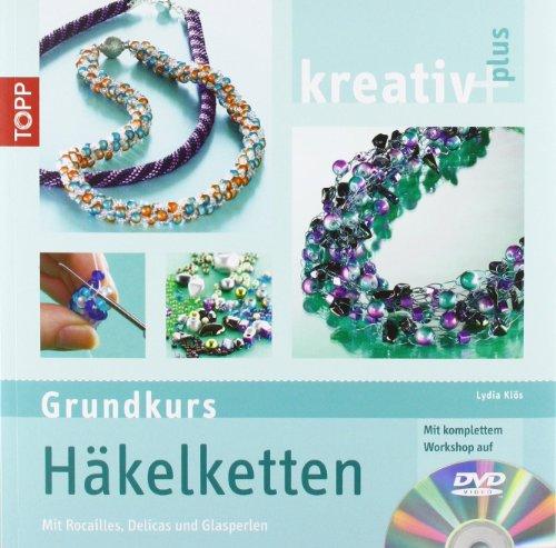 kreativ plus Grundkurs Häkelketten: mit Rocailles, Delicas: Klös, Lydia