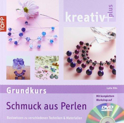 9783772450594: kreativ plus Grundkurs Schmuck aus Perlen: Basiswissen zu verschiedenen Techniken und Materialien