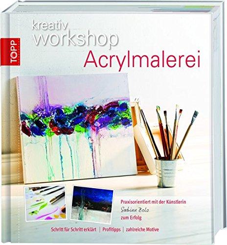 9783772450617: Von der Technik zum Motiv Acrylmalerei: Wichtiges Basiswissen Schritt f�r Schritt erkl�rt