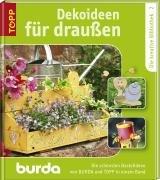 9783772451256: Dekoideen für draussen: TOPP/BURDA