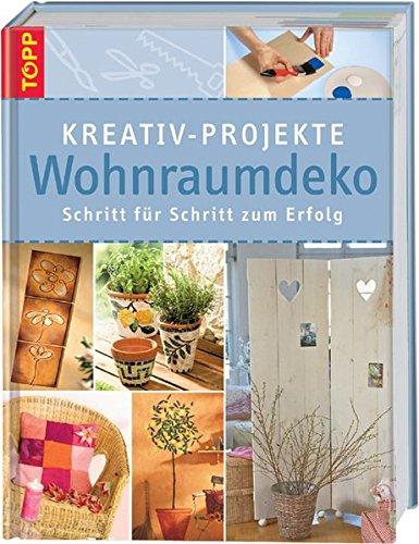 9783772451508: Kreativ-Projekte Wohnraumdeko: Schritt für Schritt zum Erfolg