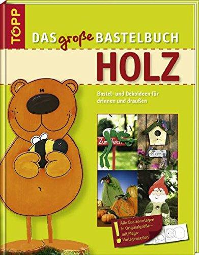 9783772451607: Das große Bastelbuch Holz: Basteln und Dekorieren für drinnen und draußen