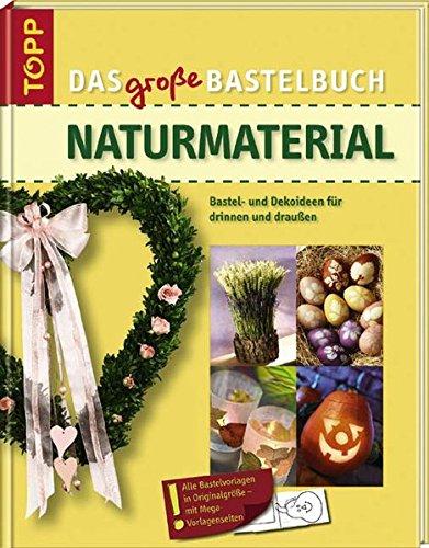9783772451614: Das große Bastelbuch Naturmaterial: Ideen für die ganze Familie, Vorlagen in Originalgröße