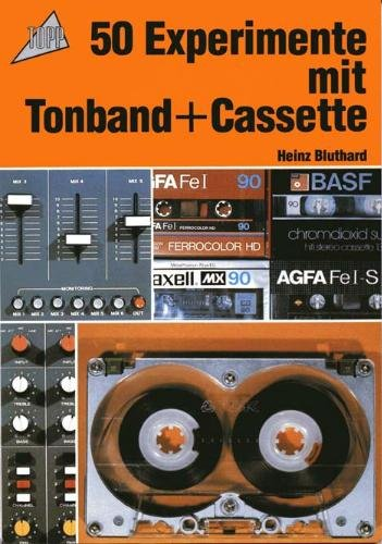 9783772454004: 50 Experimente mit Tonband und Cassette