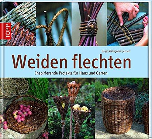9783772455063: Weiden flechten: Inspirierende Projekte für Haus und Garten