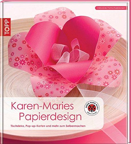 9783772455636: Karen-Maries Papierdesign: Tisschdeko, Pop-Up-Karten und mehr zum Selbermachen