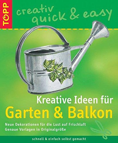 9783772456107: Kreative Ideen für Garten & Balkon