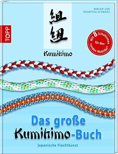 9783772456602: Das große Kumihimo-Buch: Japanische Flechtkunst