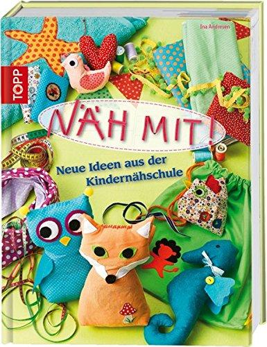 9783772456756: N�h mit!: Neue Ideen aus der Kindern�hschule