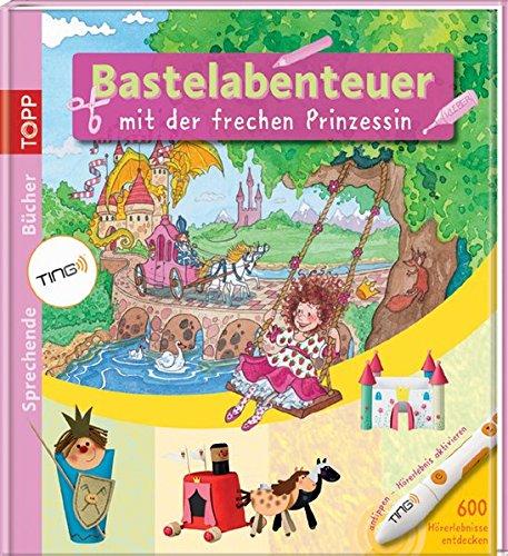 9783772457371: Bastelabenteuer mit der frechen Prinzessin: Kreative Bücher mit dem sprechenden Stift - mit Spieleposter