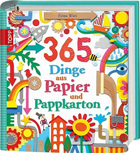 9783772457586: 365 Dinge aus Papier und Pappkarton