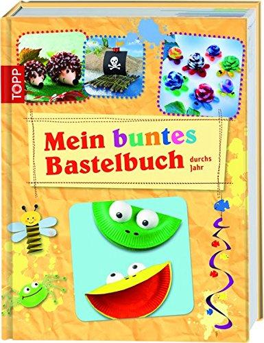 9783772457845: Mein buntes Bastelbuch