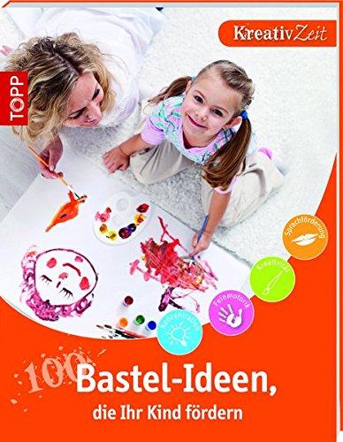 9783772457869: 100 Bastel-Ideen, die Ihr Kind fördern