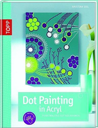 9783772458194: Dot Painting in Acryl: Punktmalerei auf Keirahmen