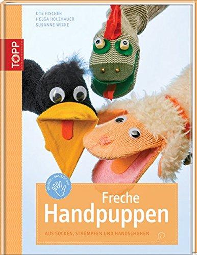 9783772458217: Freche Handpuppen: Aus Socken, Strümpfen, Filz und Handschuhen