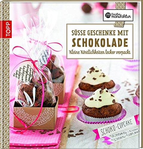 9783772459122: Süße Geschenke mit Schokolade: Kleine Köstlichkeiten lecker verpackt