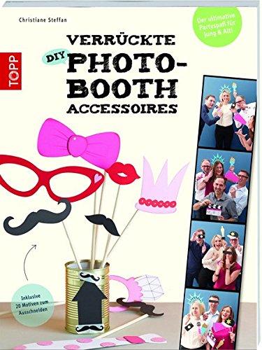 9783772459740: Verrückte DIY-Photo-Booth-Accessoires: Der ultimative Partyspaß für Jung & Alt