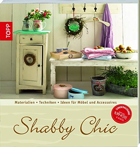 9783772459757: Shabby Chic: Materialien - Techniken - Ideen f�r M�bel und Accessoires
