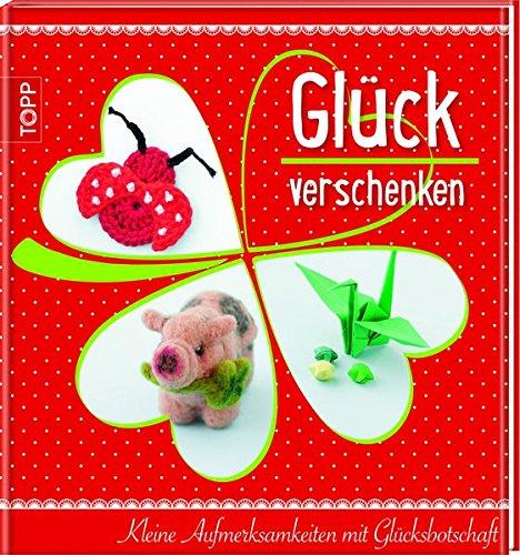 9783772459771: Gl�ck verschenken: Kleine Aufmerksamkeiten mit Gl�cksbotschaft
