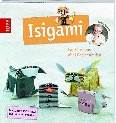 9783772459832: Isigami: Faltkunst aus Mini-Papierstreifen