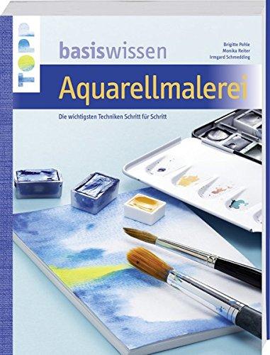 9783772460494: Basiswissen Aquarellmalerei: Die wichtigsten Techniken Schritt für Schritt
