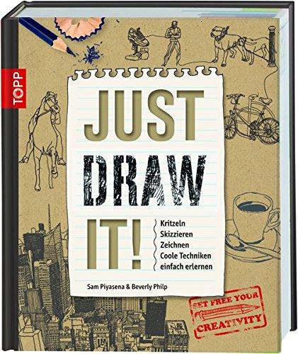 9783772461897: Just Draw It!: Kritzeln Skizzieren Zeichnen Coole Techniken einfach erlernen