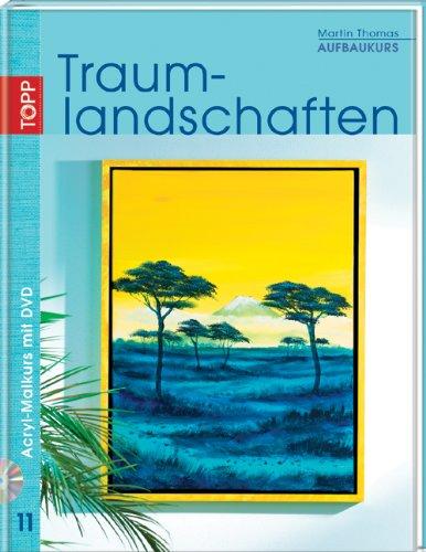 9783772462108: Aufbaukurs Traumlandschaften: Acryl-Malkurs mit Martin Thomas