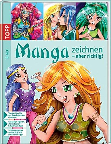 9783772462382: Manga zeichnen - aber richtig!: Von der Idee bis zur Colorierung am Computer/Lebendige Figuren, starke Szenen - Schritt für Schritt/Zeichenprobleme voll im Griff mit vielen Profi - Tipps