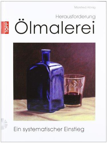 9783772462450: Herausforderung Ölmalerei: Ein systematischer Einstieg