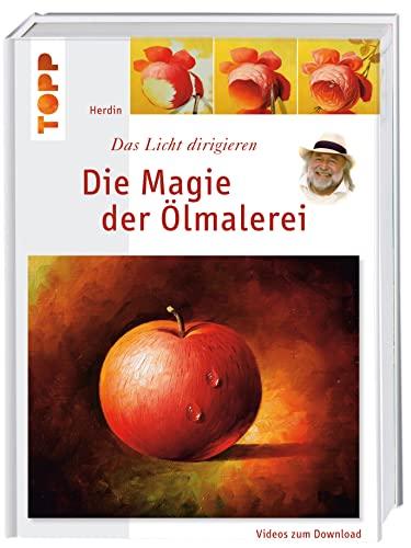 9783772462542: Die Magie der Ölmalerei / Mit DVD