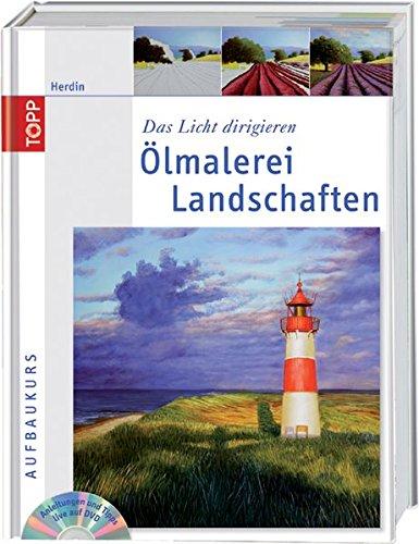 9783772462559: Ölmalerei Landschaften: Das Licht dirigieren. Aufbaukurs mit DVD