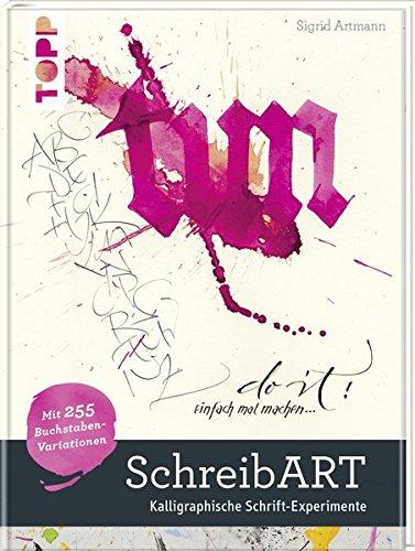 9783772462962: SchreibART: Kalligraphische Schrift-Experimente