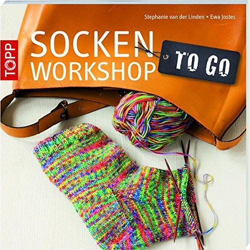 Socken-Workshop to go Socken stricken leicht gemacht - Jostes, Ewa und Stephanie van der Linden
