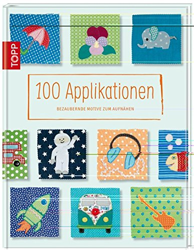 9783772463563: 100 Applikationen
