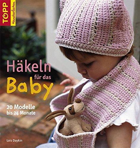 9783772465833: Häkeln für das Baby: 20 Modelle bis 24 Monate