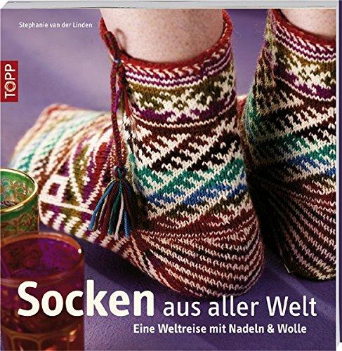 9783772465857: Socken aus aller Welt: Eine Weltreise mit Nadeln & Wolle