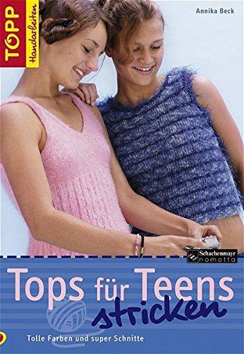 9783772466090: Tops f�r Teens stricken: Tolle Farben und super Schnitte