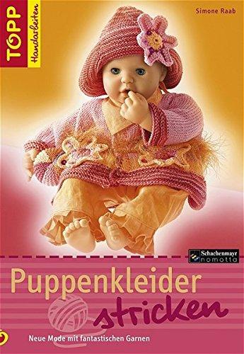 9783772466168: Puppenkleider stricken: Neue Mode mit fantastischen Garnen