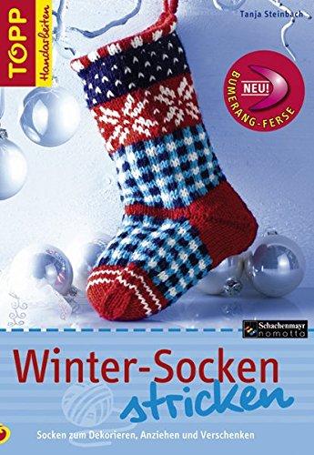 9783772466267: Winter-Socken stricken: Socken zum Dekorieren, Anziehen und Verschenken Christmas Socks und passende winterliche Socken für sie, ihn und Kids. Mit Schnittanleitung zum Ausklappen!