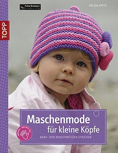 9783772466649: Maschenmode für kleine Köpfe: Baby- und Kindermützen stricken