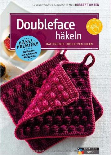 Doubleface häkeln: Raffinierte Topflappen-Ideen - Justen, Herbert