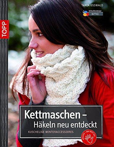 9783772466854: Kettmaschen - HA¤keln neu entdeckt: Kuschelige Winteraccessoires