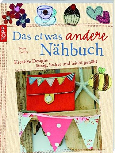 9783772467134: Das etwas andere Nähbuch: Kreative Designs - lässig, locker und leicht genäht