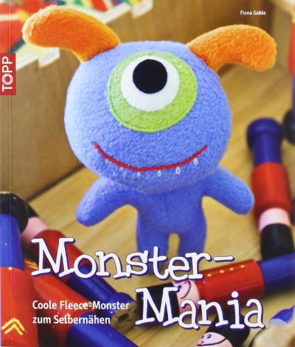 9783772467141: Monster-Mania: Coole Fleece-Monster zum Selbernähen