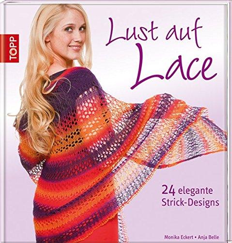 9783772467639: Lust auf Lace: 24 elegante Strickdesigns
