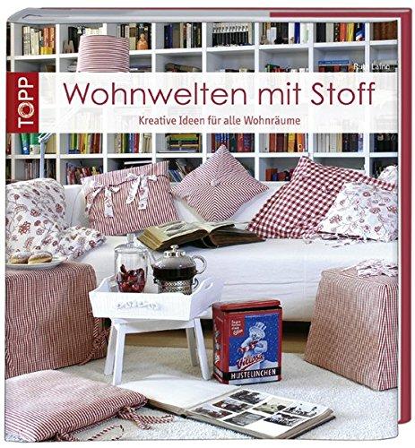 9783772468070: Wohnwelten mit Stoff: Kreative Nähideen für alle Wohnräume
